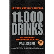 11,000 Drinks 30 Years' Worth of Cocktails