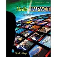 Media/Impact An Introduction to Mass Media (with InfoTrac and CD-ROM)