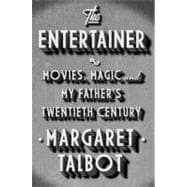 The Entertainer Movies, Magic, and My Father's Twentieth Century