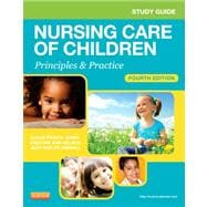 Nursing Care of Children: Principles and Practice (Study Guide)