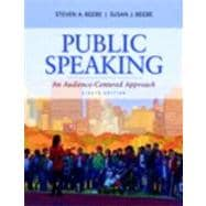 Public Speaking An Audience-Centered Approach Plus NEW MyCommunicationLab with eText -- Access Card Package