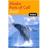 Fodor's Alaska Ports of Call 2009