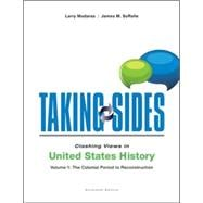 Taking Sides: Clashing Views in United States History, Volume 1: The Colonial Period to Reconstruction