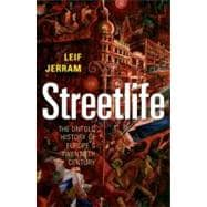 Streetlife : The Untold History of Europe's Twentieth Century