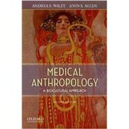 Medical Anthropology A Biocultural Approach