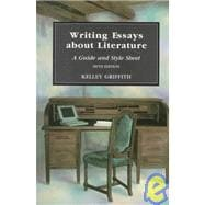 Writing Essays About Literature : A Guide and Style Sheet (5th)