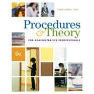 Procedures & Theory for Administrative Professionals , 6th Edition