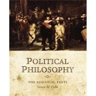 Political Philosophy : The Essential Texts