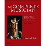 The Complete Musician An Integrated Approach to Theory, Analysis, and Listening