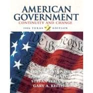 American Government : Continuity and Change, 2006 Texas Edition