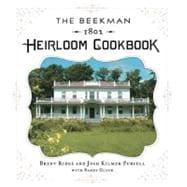 The Beekman 1802 Heirloom Cookbook Heirloom fruits and vegetables, and more than 100 heritage recipes to inspire every generation
