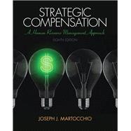 Strategic Compensation: A Human Resource Management Approach, 8/e