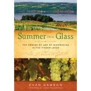 Summer in a Glass The Coming of Age of Winemaking in the Finger Lakes