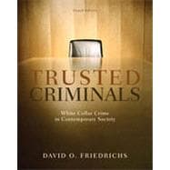Trusted Criminals: White Collar Crime In Contemporary Society, 4th Edition