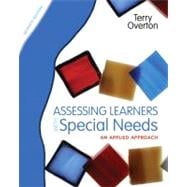 Assessing Learners with Special Needs : An Applied Approach