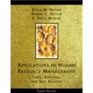 Applications in Human Resource Management : Cases, Exercises and Skill Builders
