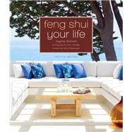 Feng Shui Your Life Second Edition