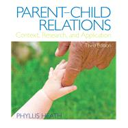Parent-Child Relations Context, Research, and Application