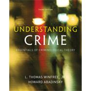 Understanding Crime: Essentials of Criminological Theory, 3rd Edition