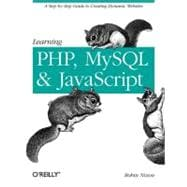 Learning PHP, MySQL, and JavaScript : A Step-by-Step Guide to Creating Dynamic Websites