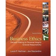 Business Ethics: Decision-Making for Personal Integrity & Social Responsibility