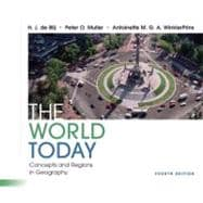 The World Today: Concepts and Regions in Geography, 4th Edition