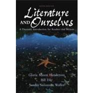 Literature And Ourselves: A Thematic Introduction For Readers And Writers