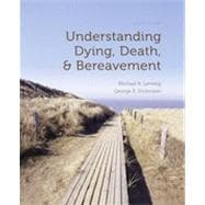 Understanding Dying, Death, and Bereavement, 7th Edition