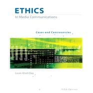 Ethics in Media Communications Cases and Controversies (with InfoTrac)