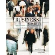 Business and Society : Stakeholders, Ethics, Public Policy