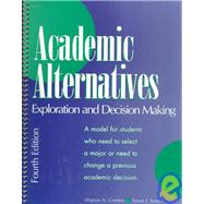 Academic Alternatives : Exploration and Decision Making