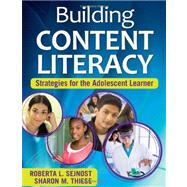 Building Content Literacy : Strategies for the Adolescent Learner 9781412957151R