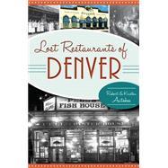Lost Restaurants of Denver 9781626197152R