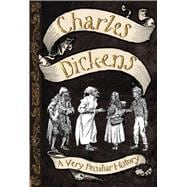 Charles Dickens: A Very Peculiar History?