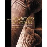 Archetypes of Wisdom An Introduction to Philosophy, Clothbound (Non-InfoTrac Version)