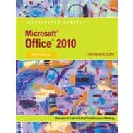 Microsoft Office 2010 Illustrated Introductory, First Course