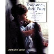 Foundations of Social Policy : Social Justice in Human Perspective