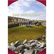 The Neolithic of Britain and Ireland 9781138857162R