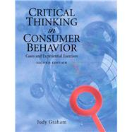 Critical Thinking in Consumer Behavior Cases and Experiential Exercises