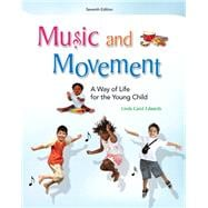 Music and Movement : A Way of LIfe for the Young Child