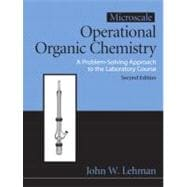 Microscale Operational Organic Chemistry Vol 3 : A Problem Solving Approach to the Laboratory