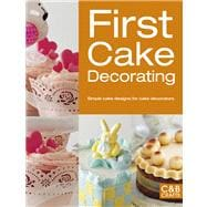 First Cake Decorating Simple Cake Designs for Beginners