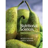 Nutritional Sciences From Fundamentals to Food (with Table of Food Composition Booklet and InfoTrac 2-Semester Printed Access Card)