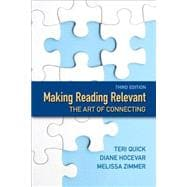 Making Reading Relevant The Art of Connecting Plus MyReadingLab with eText -- Access Card Package