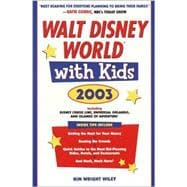 Walt Disney World with Kids, 2003 : Including Disney Cruise Line and Universal Orlando's CityWalk and Islands of Adventure