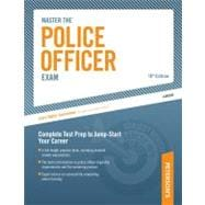 Master the Police Officer Exam : Complete Test Prep to Jump-Start Your Career