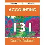 Accounting 131 Success Secrets: 131 Most Asked Questions on Accounting 9781488517181R