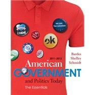 American Government and Politics Today Essentials 2011 - 2012 Edition