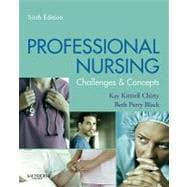 Professional Nursing : Concepts and Challenges