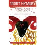 Sydney Omarr's Day-by-Day Astrological Guide for the Year 2013 : Aries